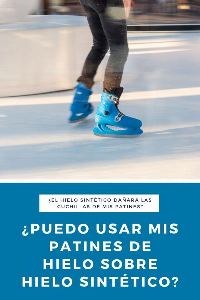 ¿Puedo usar mis patines de hielo sobre hielo sintético?